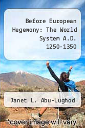 Before European Hegemony: The World System A.D. 1250-1350 by Janet L. Abu-Lughod - ISBN 9780195058864