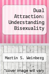 Dual Attraction: Understanding Bisexuality by Martin S. Weinberg - ISBN 9780195084825