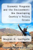 cover of Economic Progress and the Environment: One Developing Country`s Policy Crisis