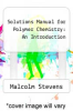 cover of Solutions Manual for Polymer Chemistry: An Introduction (3rd edition)