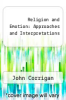 cover of Religion and Emotion: Approaches and Interpretations