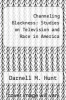 cover of Channeling Blackness: Studies on Television and Race in America
