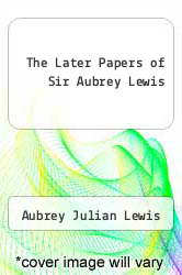 Cover of The Later Papers of Sir Aubrey Lewis EDITIONDESC (ISBN 978-0197121504)