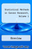 cover of Statistical Methods in Cancer Research, Volume 1
