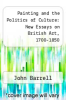 cover of Painting and the Politics of Culture: New Essays on British Art, 1700-1850 (1st edition)