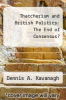 cover of Thatcherism and British Politics: The End of Consensus? (2nd edition)