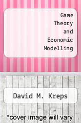 Game Theory and Economic Modelling by David M. Kreps - ISBN 9780198283577