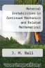 cover of Material Instabilities in Continuum Mechanics and Related Mathematical Problems