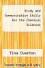 cover of Study and Communication Skills for the Chemical Sciences (2nd edition)