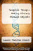 cover of Tangible Things: Making History through Objects