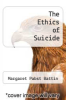 cover of The Ethics of Suicide
