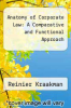 cover of Anatomy of Corporate Law: A Comparative and Functional Approach (2nd edition)