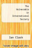 cover of The Vulnerable in International Society