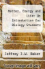 cover of Matter, Energy and Life: An Introduction for Biology Students (3rd edition)