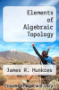 cover of Elements of Algebraic Topology (1st edition)