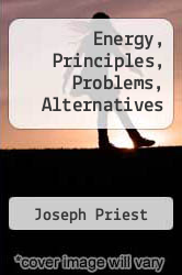 Energy, Principles, Problems, Alternatives by Joseph Priest - ISBN 9780201060041