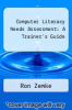 cover of Computer Literacy Needs Assessment: A Trainer`s Guide (1st edition)