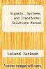 cover of Signals, Systems, and Transforms: Solutions Manual