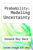 cover of Probability: Modeling Uncertainty
