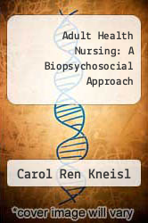 Cover of Adult Health Nursing: A Biopsychosocial Approach EDITIONDESC (ISBN 978-0201126501)