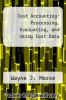 cover of Cost Accounting: Processing, Evaluating, and Using Cost Data (3rd edition)