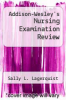 cover of Addison-Wesley`s Nursing Examination Review (3rd edition)