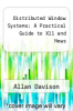 cover of Distributed Window Systems: A Practical Guide to X11 and News (1st edition)