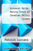 cover of Economic Myths : Making Sense of Canadian Policy Issues (2nd edition)