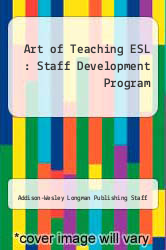 Art of Teaching ESL : Staff Development Program by Addison-Wesley Longman Publishing Staff - ISBN 9780201501728