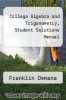 cover of College Algebra and Trigonometry, Student Solutions Manual (2nd edition)