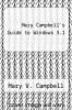 cover of Mary Campbell`s Guide to Windows 3.1 (1st edition)