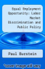 cover of Equal Employment Opportunity: Labor Market Discrimination and Public Policy