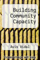 Building Community Capacity by Avis Vidal - ISBN 9780202306391