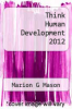 cover of Think Human Development 2012
