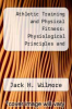 cover of Athletic Training and Physical Fitness: Physiological Principles and Practices of the Conditioning Process