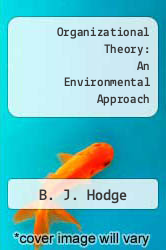 Organizational Theory: An Environmental Approach by B. J. Hodge - ISBN 9780205065233