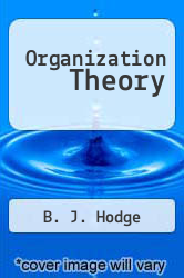 Organization Theory by B. J. Hodge - ISBN 9780205113255