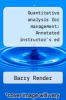 cover of Quantitative analysis for management: Annotated instructor`s ed