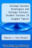 cover of College Success Strategies and College Culture, Student Success (A Longman Topics Reader) Package (3rd edition)