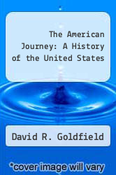 The American Journey: A History of the United States by David R. Goldfield - ISBN 9780205215003