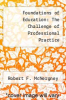 cover of Foundations of Education : The Challenge of Professional Practice