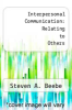 cover of Interpersonal Communication: Relating to Others (2nd edition)