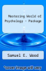 Mastering World of Psychology - Package by Samuel E. Wood - ISBN 9780205484355