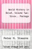 World History in Brief, Volume Two : Since.. Package by Peter N. Stearns - ISBN 9780205538225