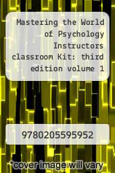 Cover of Mastering the World of Psychology Instructors classroom Kit: third edition volume 1 (volume 1)  (ISBN 978-0205595952)