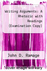 Writing Arguments: A Rhetoric with Readings (Examination Copy) by John D. Ramage - ISBN 9780205634118