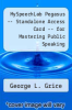 cover of MySpeechLab Pegasus -- Standalone Access Card -- for Mastering Public Speaking (7th edition)