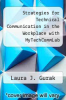 cover of Strategies for Technical Communication in the Workplace with MyTechCommLab (1st edition)