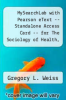 cover of MySearchLab with Pearson eText -- Standalone Access Card -- for The Sociology of Health, Healing and Illness (7th edition)