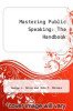 cover of Mastering Public Speaking : The Handbook (3rd edition)